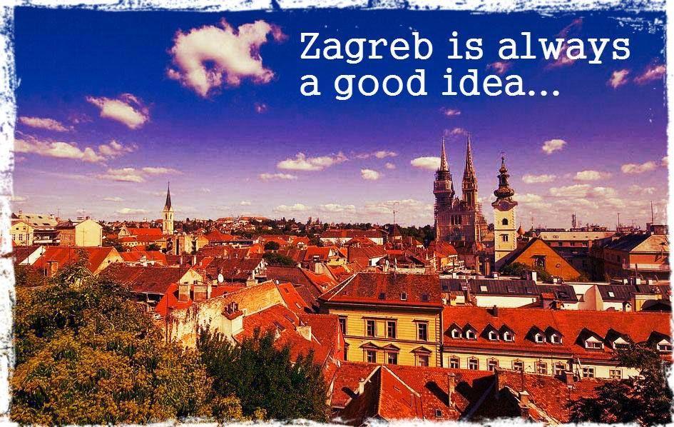 Zagreb Is Always A Good Idea 3 Croatia Tours Croatia Travel Guide Best Of Croatia