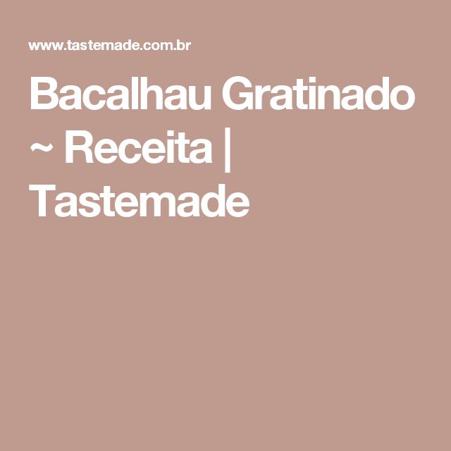 Bacalhau Gratinado ~ Receita   Tastemade