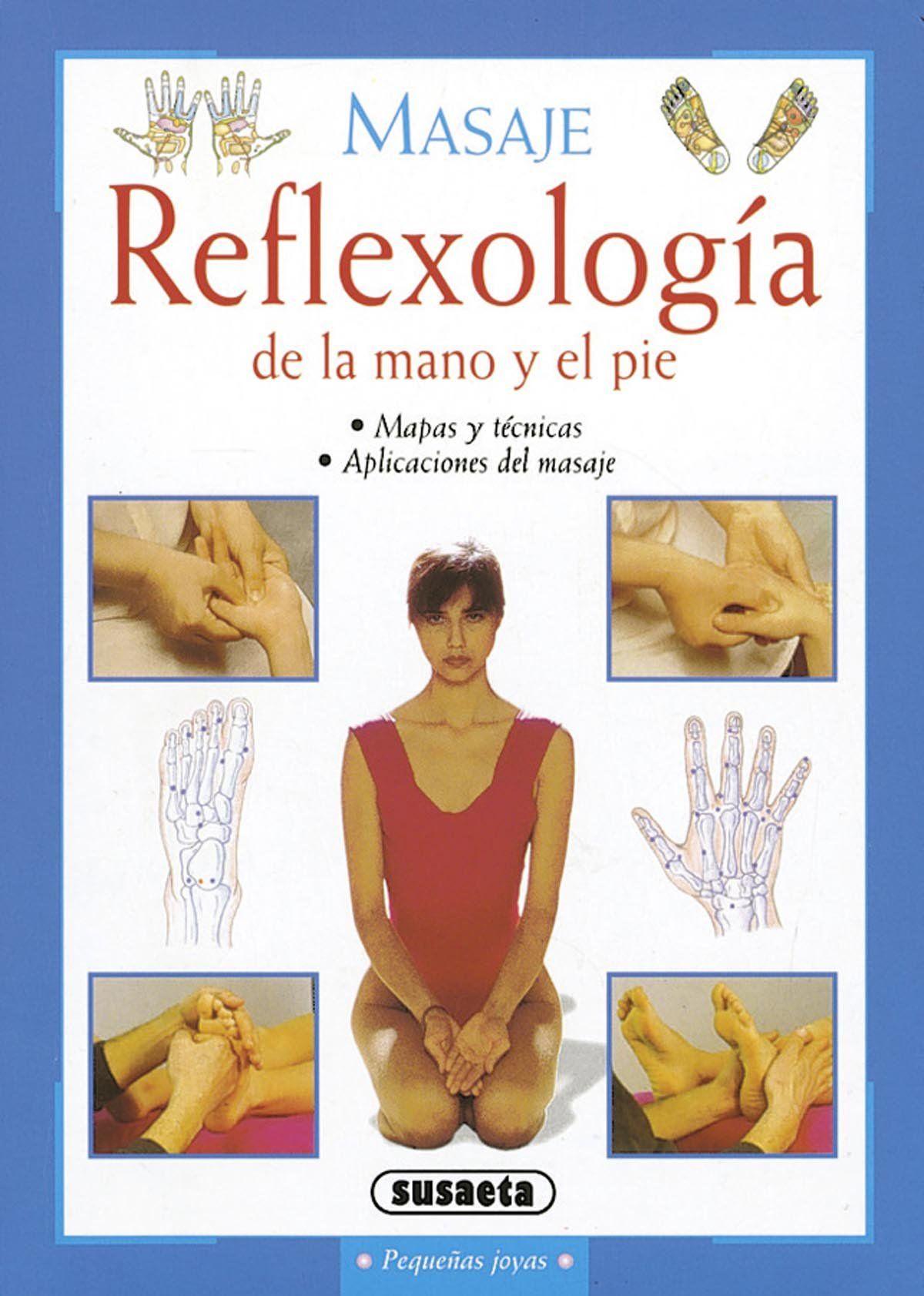 Breve Libro Ilustrado De Reflexología Que Nos Muestra Cómo Hacer Masajes En Los Pies Y En Las Manos Reflexología Masaje Como Hacer Masajes
