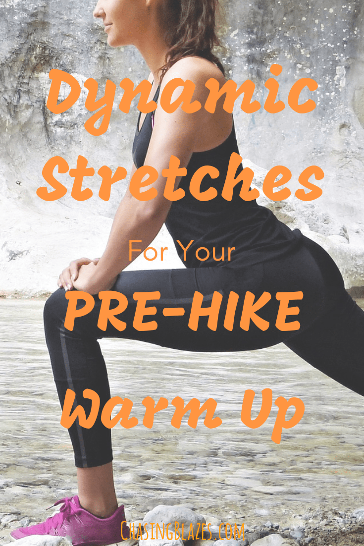 5 Dynamic Stretches for Your Pre-Hike Warm Up | ChasingBlazes