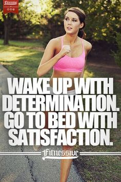 Wake up with determination!