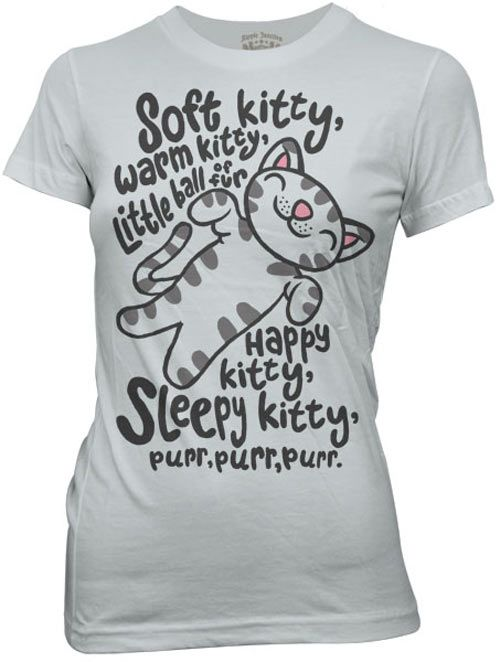 Kitty T-shirt: http://www.thinkgeek.com/images/products/zoom/e6eb_soft_kitty.jpg