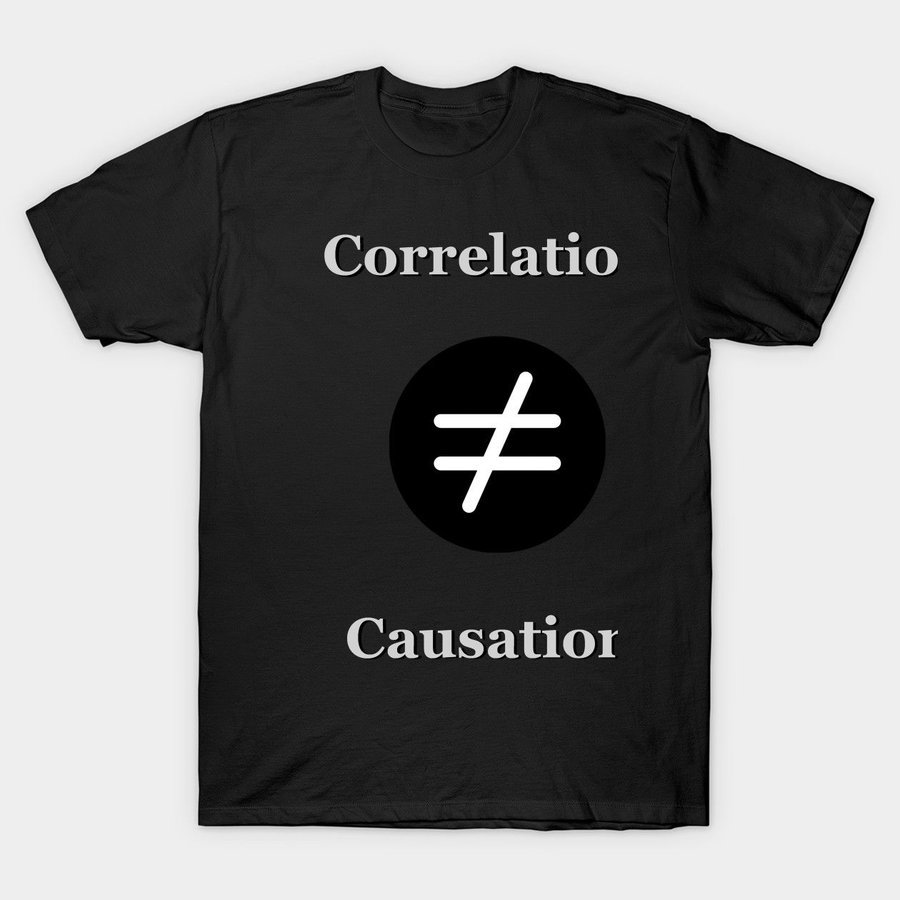 Correlation Vs Causation Correlation Classic T Shirt