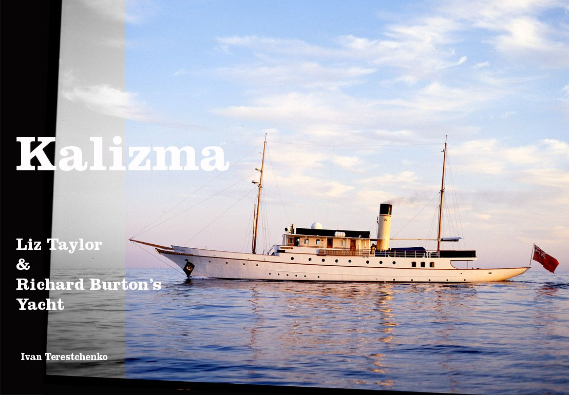 Elizabeth Taylor And Richard Burton Yacht The Kalizma Named After Their 3 Daughters Katie Liza And Marie Yacht Classic Yachts Elizabeth Taylor