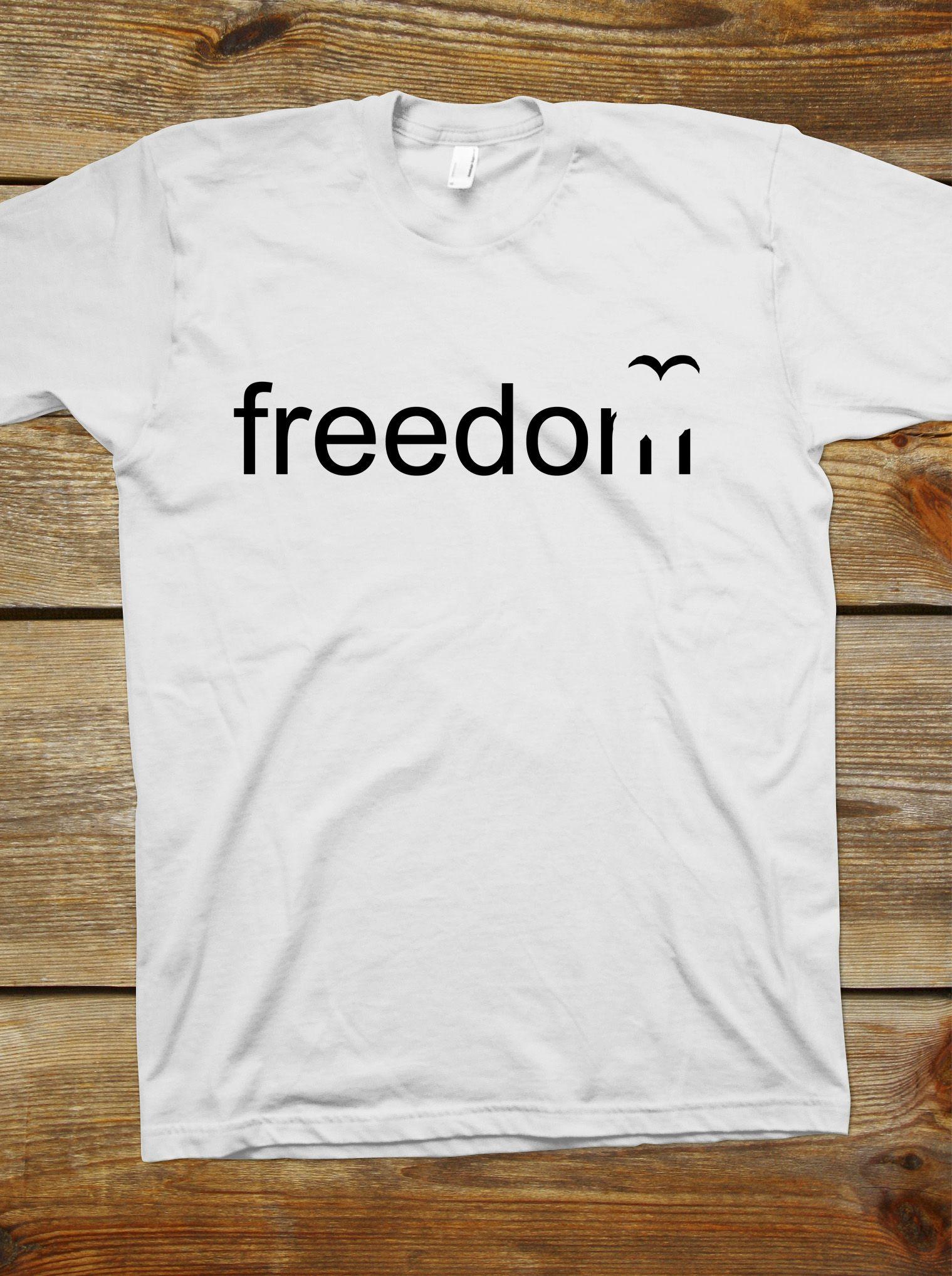 Freedom T-Shirt | Lustige geschichten, Stoffdruck und Schablone
