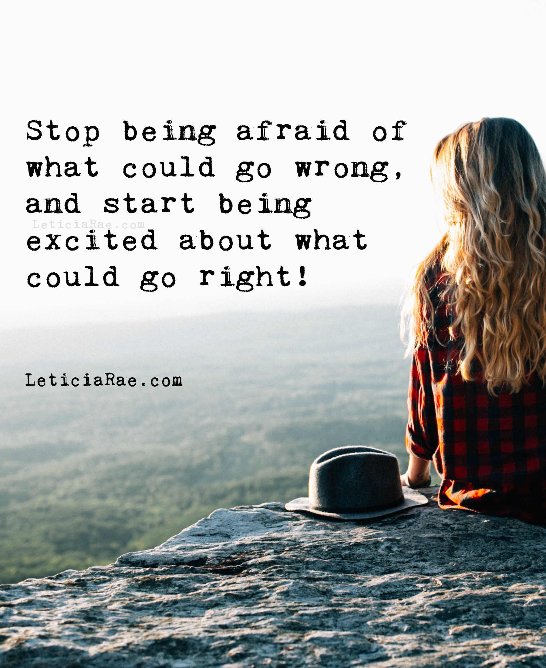 Stop being afraid life and start living it