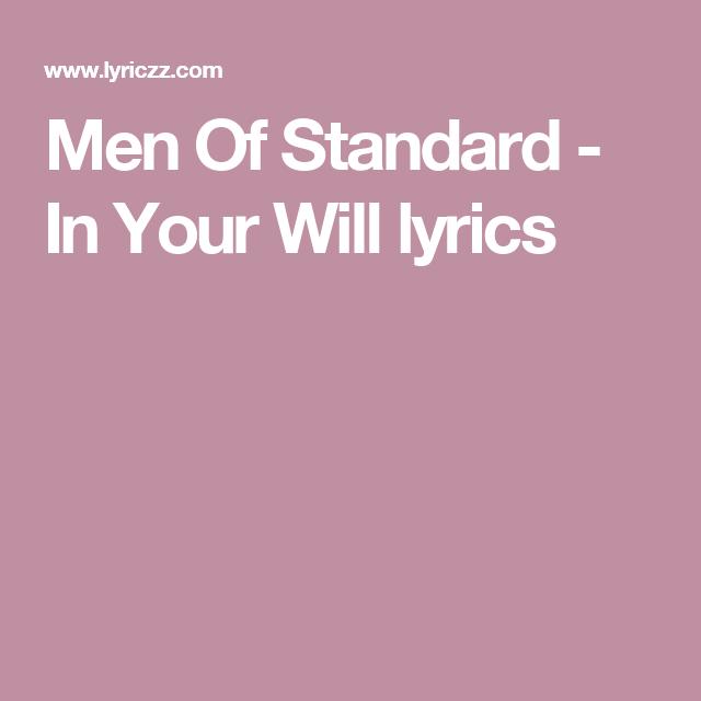 Men Of Standard - In Your Will lyrics