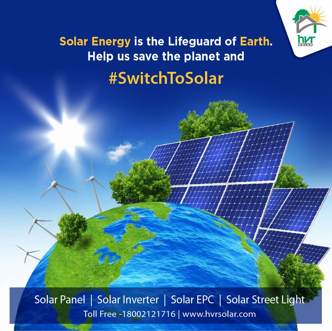 Solar Energy Is The Lifeguard Of Earth Hvrsolar Solar Energy Solar Solutions Solar Pv