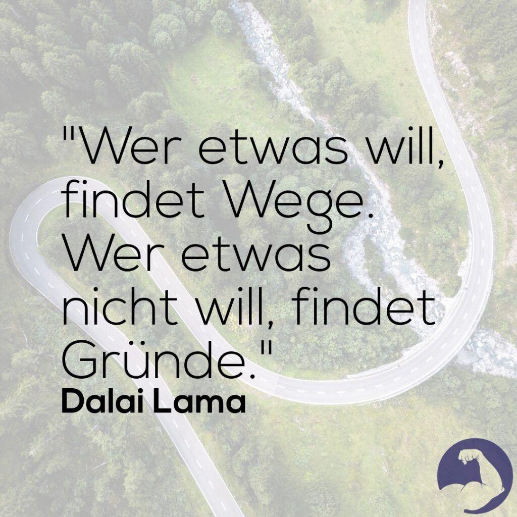 Wer etwas will findet Wege. Wer etwas nicht will findet