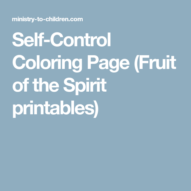 Self Control Coloring Page Fruit Of The Spirit Printables