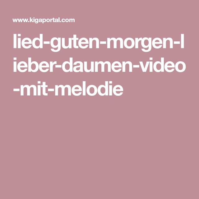 Lied Guten Morgen Lieber Daumen Video Mit Melodie Melodie