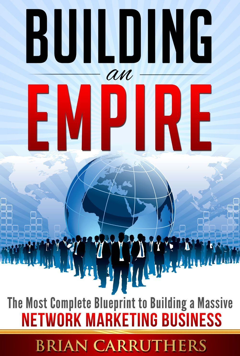 Building an empirethe most complete blueprint to building a massive its an actual action plan building an empire the most complete blueprint to building a massive network marketing business by brian carruthers malvernweather Images
