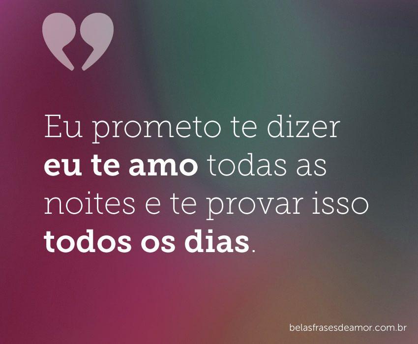Eu Prometo Te Dizer Eu Te Amo Todas As Noites E Te Provar Isso Todos