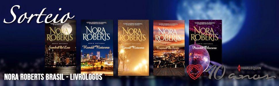 ALEGRIA DE VIVER E AMAR O QUE É BOM!!: [DIVULGAÇÃO DE SORTEIOS] - Nora Roberts #Promo 10 ...