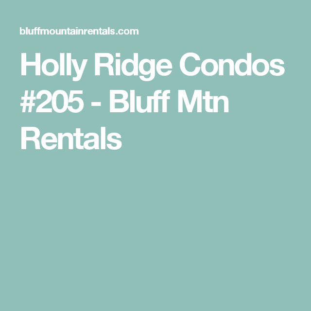 Holly Ridge Condos #205 - Bluff Mtn Rentals