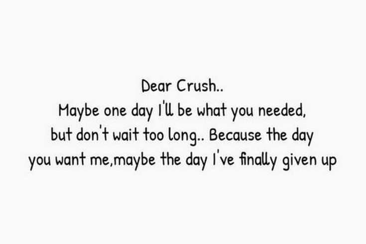 """45 Crush-Zitate - """"Lieber Crush, vielleicht werde ich eines Tages das sein, was Sie brauchten, aber nicht ... - #aber #brauchten #Crush #CrushZitate #das #eines #ich #nicht #quotLieber #sein #Sie #Tages #vielleicht #werde"""