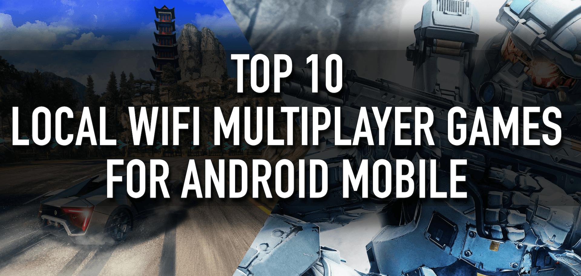 Top 10 Best Local WiFi Multiplayer(OfflineLAN) Games for