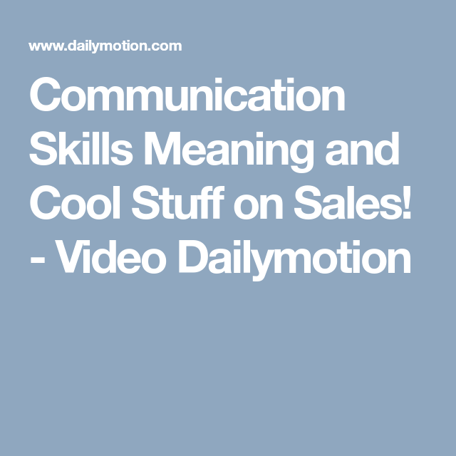 Communication Skills Meaning and Cool Stuff on Sales