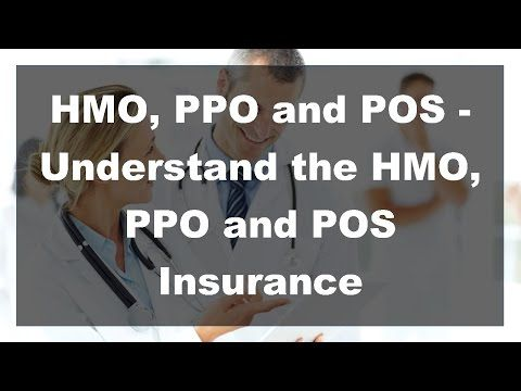 2017 Hmo Ppo And Pos Understand The Hmo Ppo And Pos Insurance