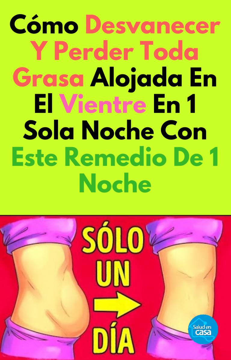 Cómo Desvanecer Y Perder Toda Grasa Alojada En El Vientre En 1 Sola Noche Con Este Remedio De 1 Noche Health Health Fitness Fitness