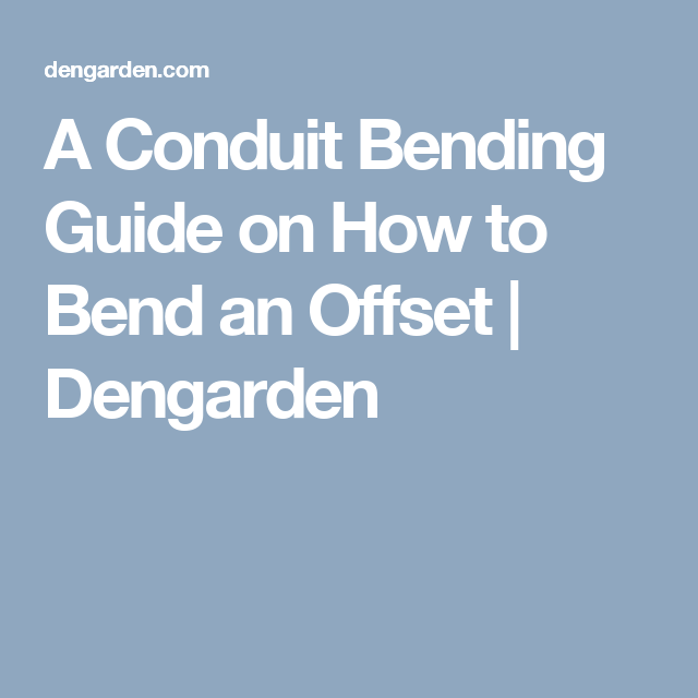 A Conduit Bending Guide On How To Bend An Offset Conduit Bending Electrical Work Home Improvement