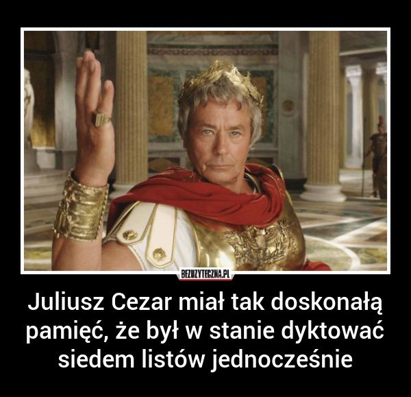 Juliusz Cezar Miał Tak Doskonałą Bezuzytecznapl