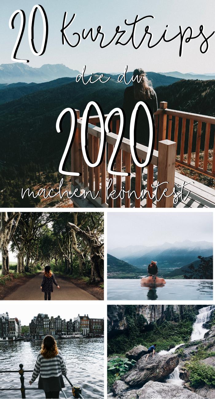 20 Kurztrips & Erlebnisse die du 2020 erleben könntest! – Von günstig bis Luxus