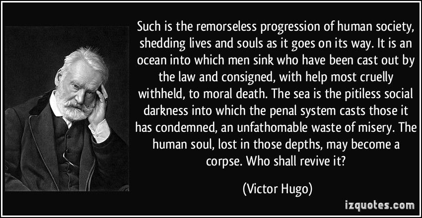 Lost Soul By Sea Shedding Lives And Souls As It Goes On Its Way It Is An Ocean Victor Hugo Victor Hugo Quotes Picture Quotes