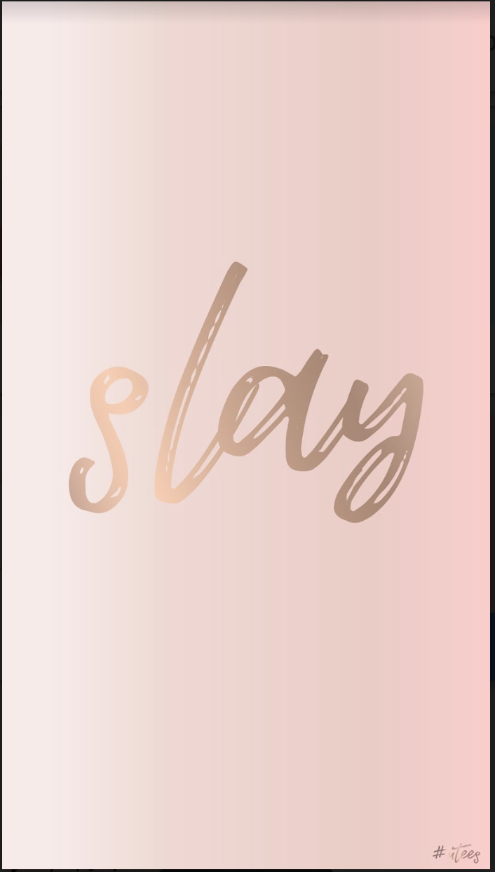 Iphone Slay Wallpaper Background Cellphone Wallpaper Backgrounds