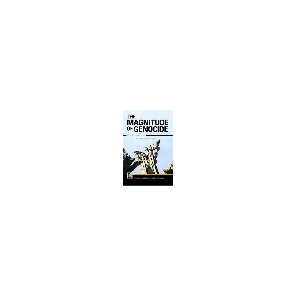 The Magnitude of Genocide ( Praeger Security International) (Hardcover)