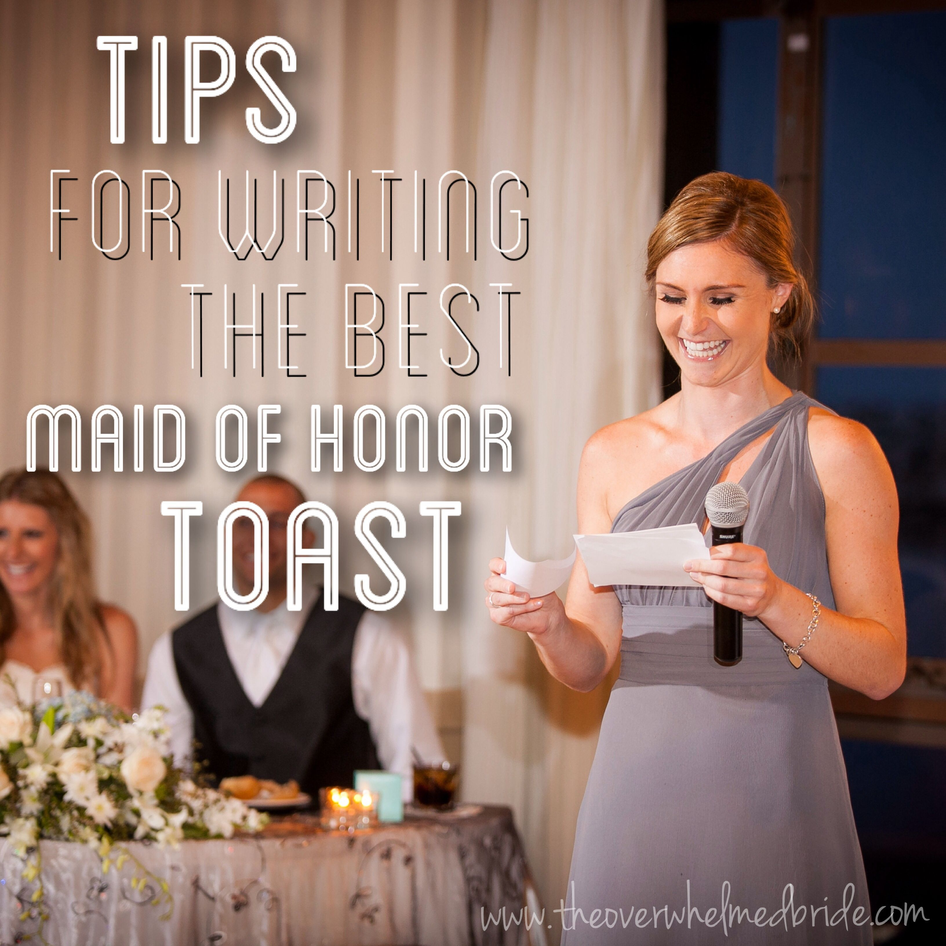 "tips for writing a maid of honor speech The maid of honor speech, the maid of honor toast, tips for writing a wedding toast 15 thoughts on "" the ultimate maid of honor speech."
