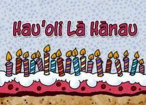 11 Hauoli La Hanau Ideas Hanau Hawaiian Birthday Birthday Greetings