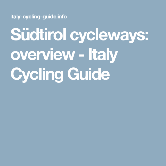 Südtirol cycleways: overview - Italy Cycling Guide