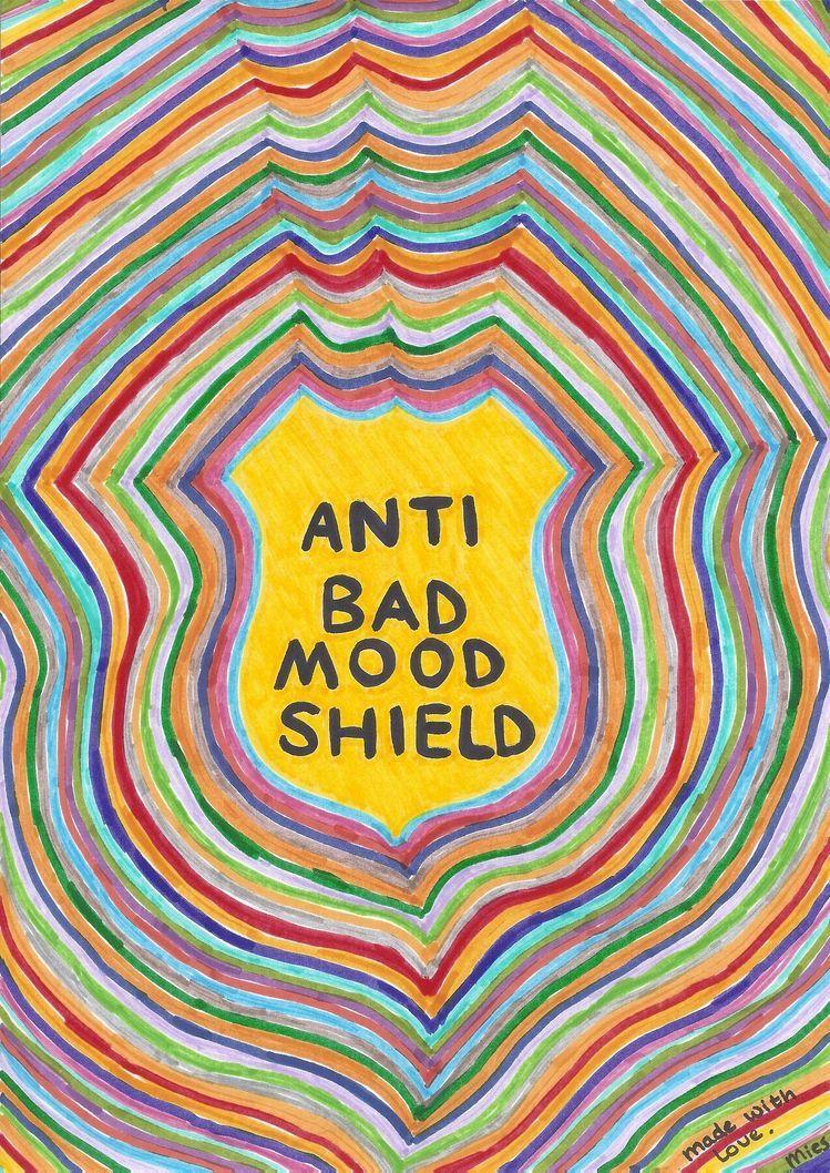 Anti-bad mood shield