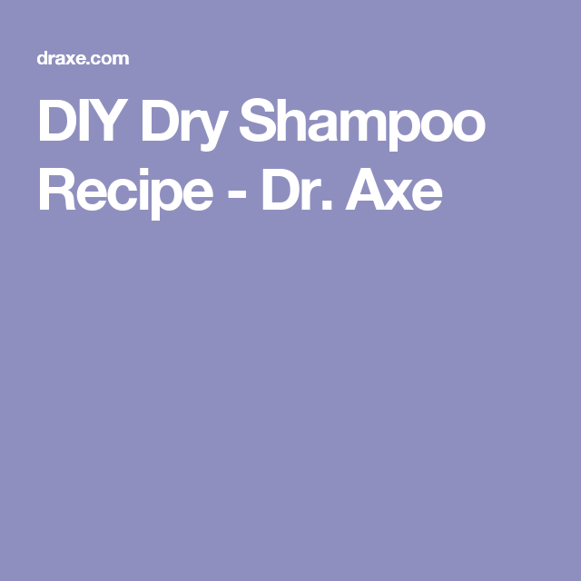 DIY Dry Shampoo Recipe - Dr. Axe