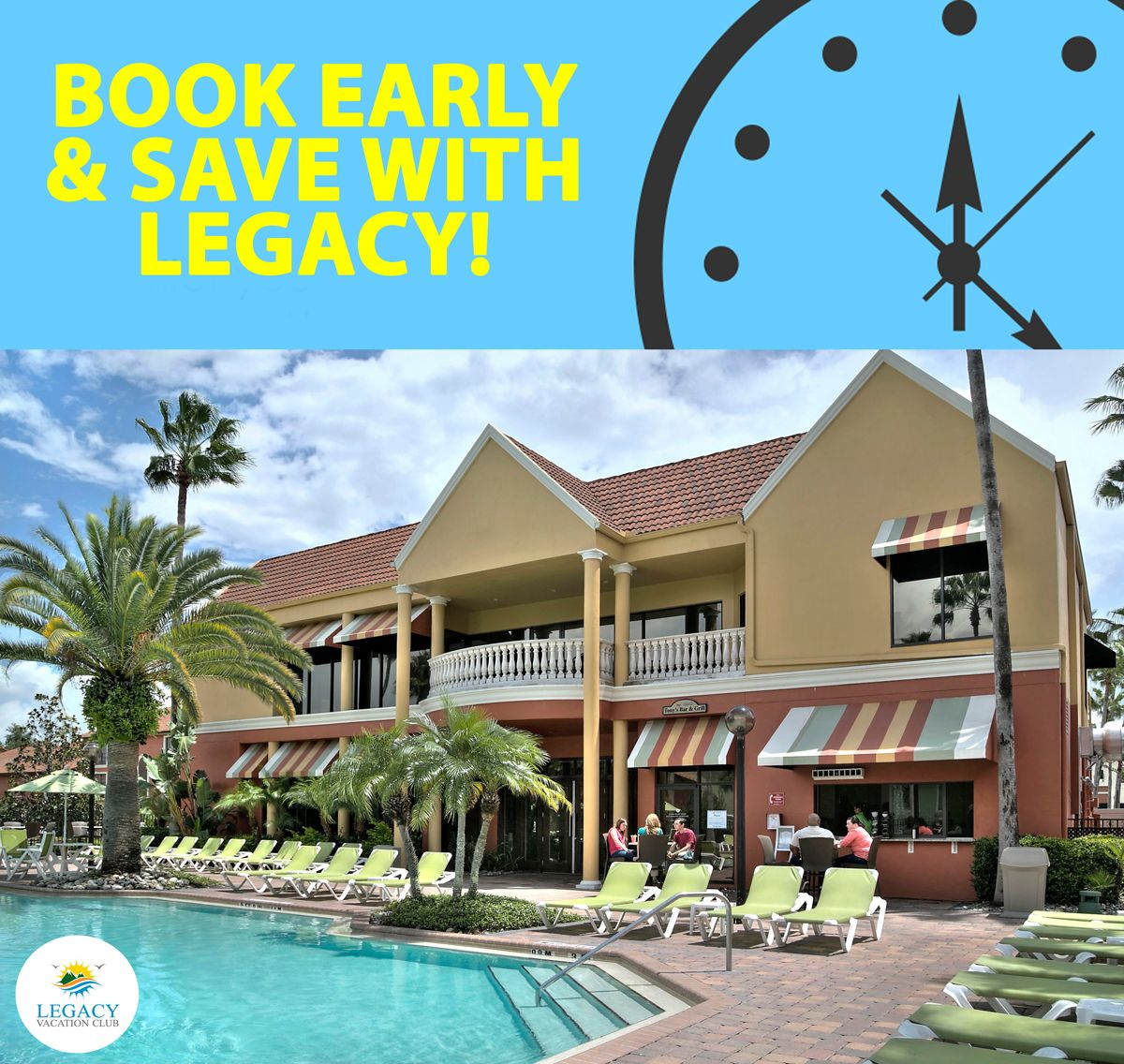 Book Early  Save with Legacy Vacation Club  Vacation