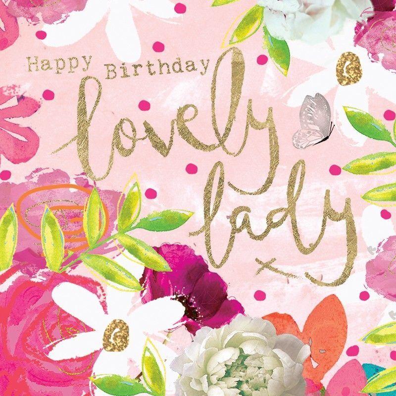 Happy Birthday With Images Happy Birthday Lovely Lady Happy