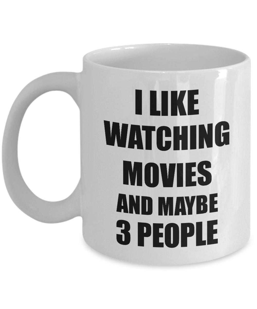 Watching Movies Mug Lover I Like Funny Gift Idea For Hobby Addict Novelty Pun Coffee Tea Cup This Funny Coffee Mug Makes T Funny Coffee Mugs Mugs Coffee Humor