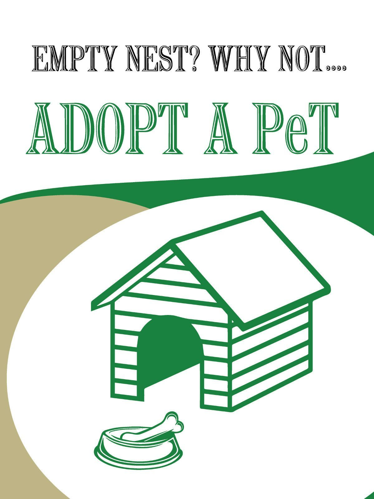 "Empty Nest Why Not Adopt A Pet Retail Display Sign, 18""w x 24""h, Full Color"