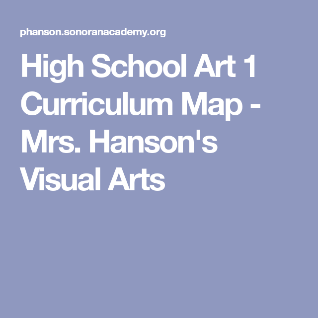 Visual Arts Curriculum: High School Art 1 Curriculum Map