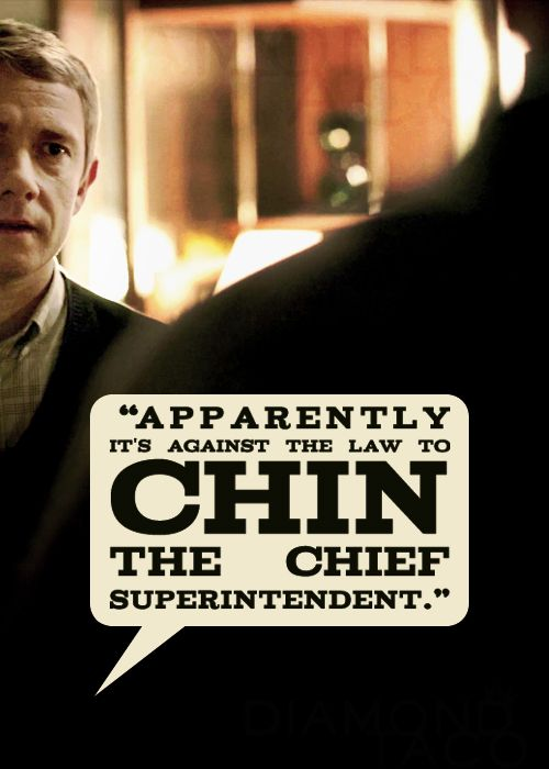 The best part about this line is the smirk that Sherlock gives John.