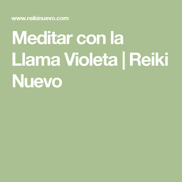 Meditar con la Llama Violeta | Reiki Nuevo