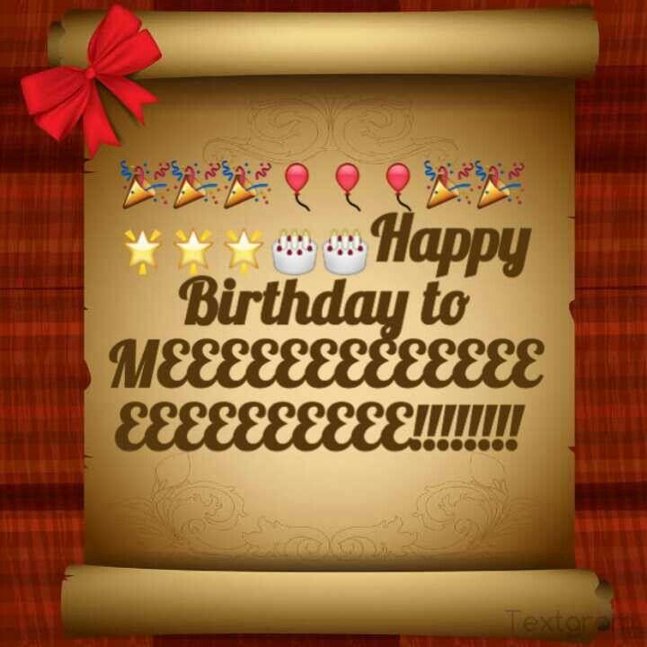 Yes Everybody Its My BIRTHDAY !!!!! Lol! All My Friends