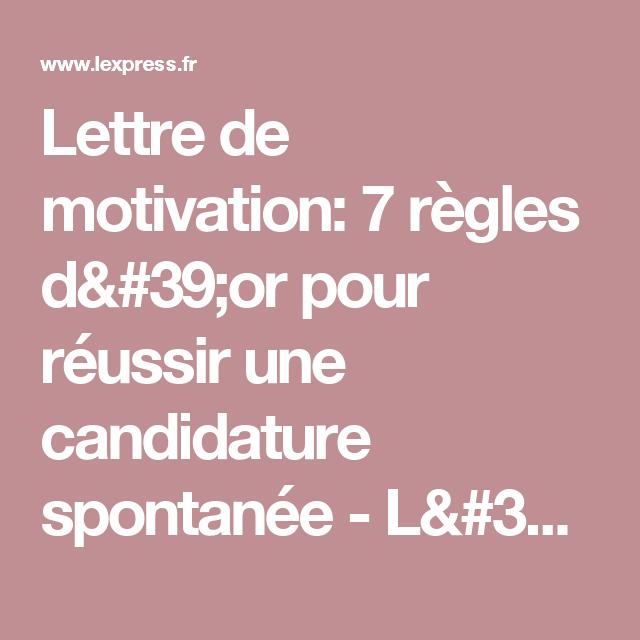 lettre de motivation  7 r u00e8gles d u0026 39 or pour r u00e9ussir une candidature spontan u00e9e