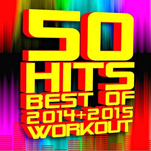 50 Hits! Best of 2014 + 2015 Workout [Clean] Workout Factory