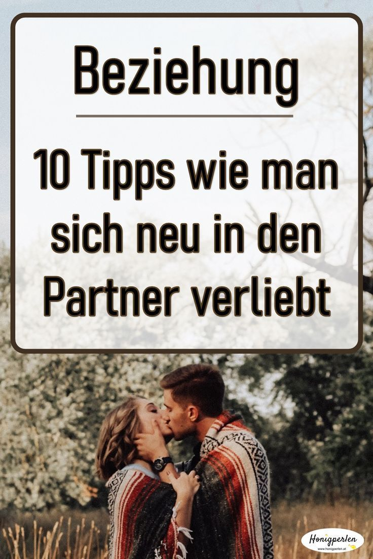 Beziehung: 10 Tipps wie man sich neu in seinen Partner verliebt – #aestheticnotes