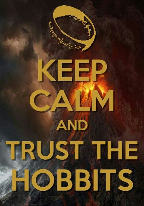 Trust the Hobbits