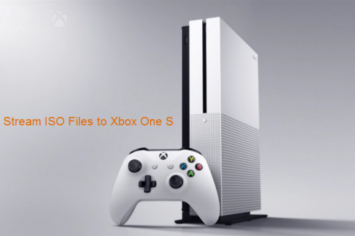 Stream ISO files to Xbox One S | Can Xbox One S Play ISO