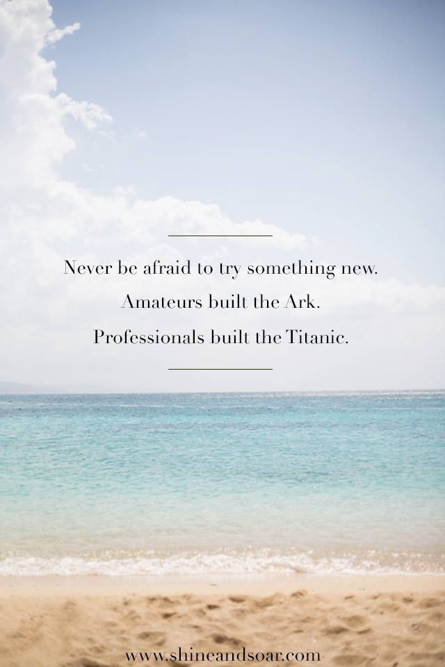 Try Something New. Ocean QuotesBeach ...