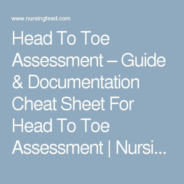 Head To Toe Assessment  Guide  Documentation Cheat Sheet For